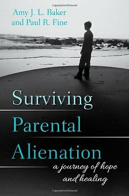 Surviving Parental Alienation A Journey of Hope and Healing Anglais 184 pages