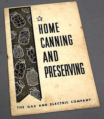 1940's WWII HOME CANNING PRESERVING Booklet Victory Ed Gas Electric Baltimore