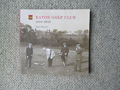 Eaton Golf Club Centenary History book 1910-2010
