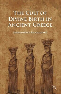 NEW The Cult Of Divine Birth In Ancient Greece by... BOOK (Paperback)