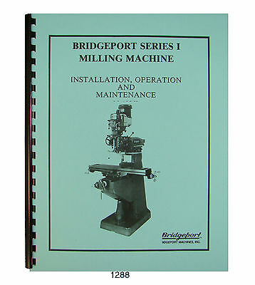 Bridgeport Series I Mill Machine W/Powerfeed Late Model Op & Maintenance #1288 1