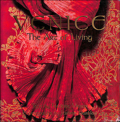 Venice: The Art of Living by Vitoux, Frederic; Darblay, Jerome [Photographer]