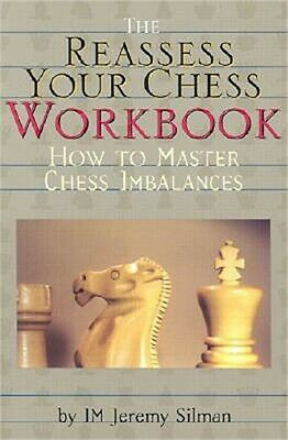 The Reassess Your Chess Workbook: How to Master Chess Imbalances (Paperback or S