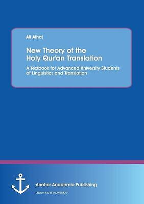 New Theory of the Holy Qur'an Translation: A Textbook for Advanced University St