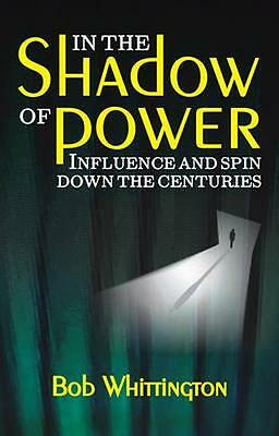 NEW In The Shadow Of Power by Bob Whittington BOOK (Paperback) Free P&H