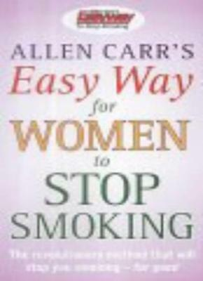 Allen Carr's Easy Way for Women to Stop Smoking,Allen Carr