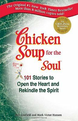 Chicken Soup for the Soul: 101 Stories to Open the Heart and R ,.9781558742628