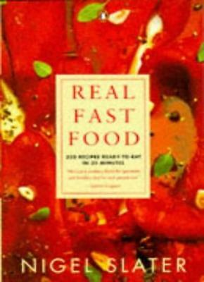Real Fast Food: 350 Recipes Ready-to-Eat in 30 Minutes,Nigel Slater