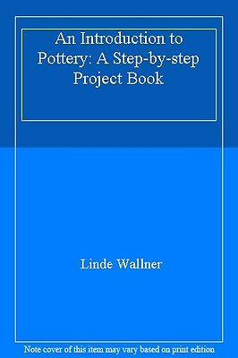 An Introduction to Pottery: A Step-by-step Project Book,Linde Wallner