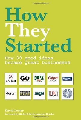 How They Started: How 30 Good Ideas Became Great Businesses,David Lester