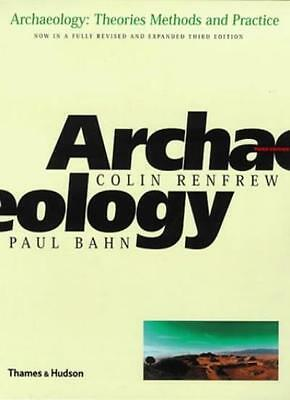 Archaeology: Theories, Methods and Practice,Lord Colin Renfrew, Paul G. Bahn