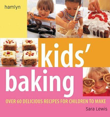 Children's Book of Baking: Over 60 Delicious Recipes for Children to Make,Sara