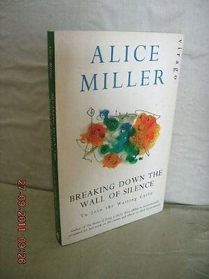 Breaking Down The Wall Of Silence: To Join the Waiting Child,Alice Miller