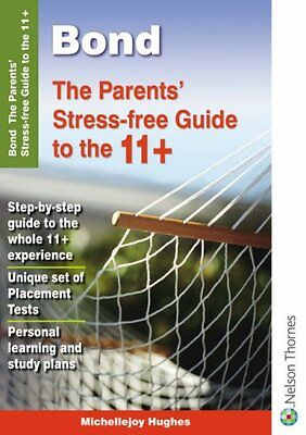 Bond The Parents' Stress-free Guide to the 11+,Michellejoy Hughes