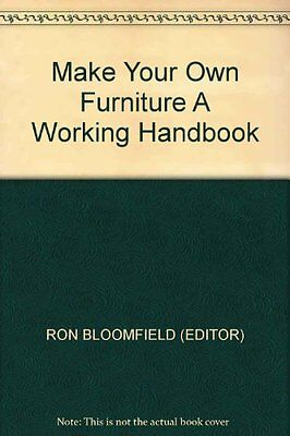 Make Your Own Furniture: A Working Handbook,Ron Bloomfield