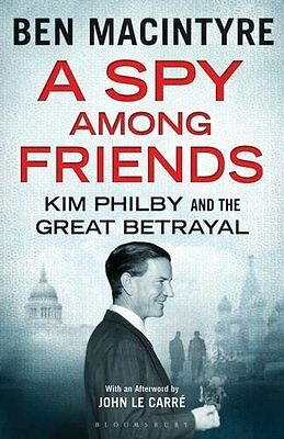 A Spy Among Friends: Kim Philby and the Great Betrayal,Ben Mac ,.9781408861929