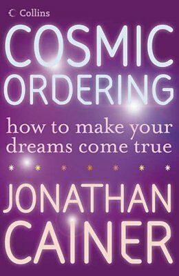 Cosmic Ordering: How to make your dreams come true,Jonathan Ca ,.9780007236442