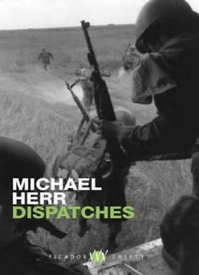 Dispatches (Picador thirty),Michael Herr