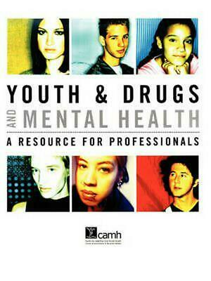 Youth & Drugs and Mental Health: A Resource for Professionals by Elsbeth Tupker