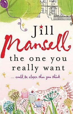 The One You Really Want,Jill Mansell- 9780755304882