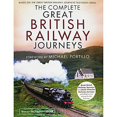 The Complete Great British Railway Journeys,Charlie Bunce,Michael Portillo
