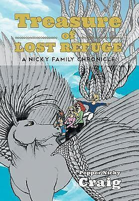 Treasure of Lost Refuge: A Nicky Family Chronicle (Hardback or Cased Book)