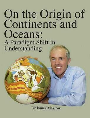On the Origin of Continents and Oceans: A Paradigm Shift in Understanding by Jam