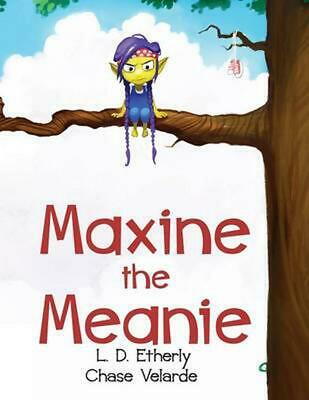 Maxine the Meanie by L.D. Etherly (English) Paperback Book