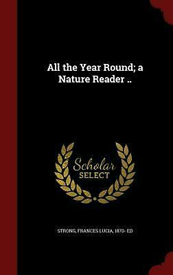All the Year Round; A Nature Reader .. (English) Hardcover Book