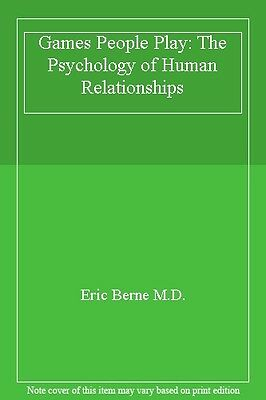 Games People Play: The Psychology of Human Relationships,Eric Berne