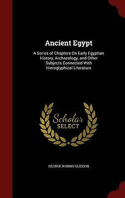 Ancient Egypt: A Series of Chapters on Early Egyptian History, Archaeology, and