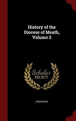 History of the Diocese of Meath, Volume 2 by John Healy (English) Hardcover Book