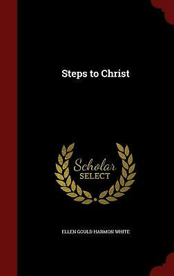 Steps to Christ by Ellen Gould Harmon White (English) Hardcover Book Free Shippi