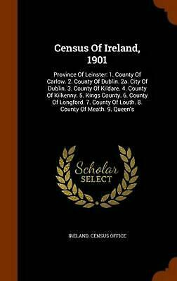 Census of Ireland, 1901: Province of Leinster: 1. County of Carlow. 2. County of