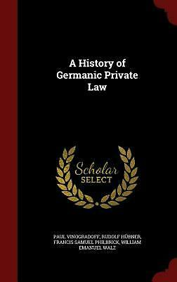 A History of Germanic Private Law by Paul Vinogradoff (English) Hardcover Book F