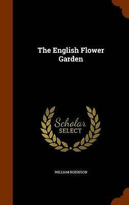 The English Flower Garden by William Robinson (English) Hardcover Book Free Ship