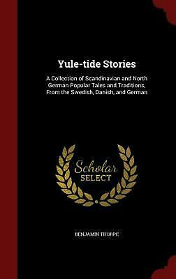 Yule-Tide Stories: A Collection of Scandinavian and North German Popular Tales a