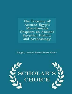 Treasury of Ancient Egypt; Miscellaneous Chapters on Ancient Egyptian History an