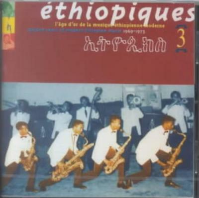 Various Artists - Ethiopiques 3: Golden Years Of Modern Ethiopian Music 1969-197