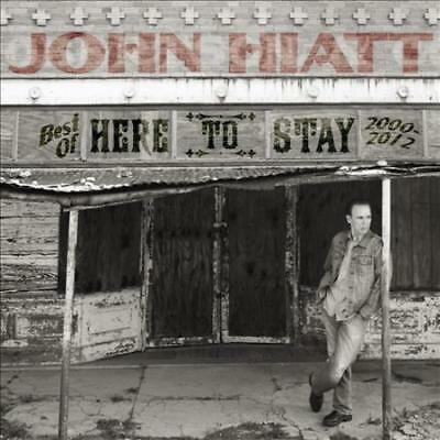 John Hiatt - Here To Stay: The Best Of 2000-2012 [Digipak] New Cd
