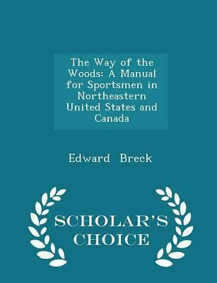 Way of the Woods by Edward Breck Paperback Book (English)