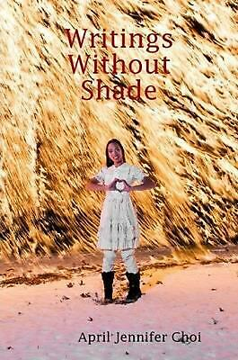 Writings Without Shade by April Choi (English) Paperback Book Free Shipping!