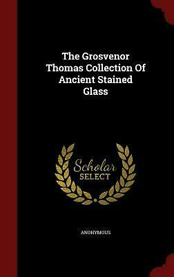 The Grosvenor Thomas Collection of Ancient Stained Glass by Anonymous (English)