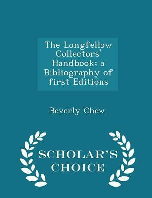 Longfellow Collectors' Handbook; a Bibliography of First Editions - Scholar's Ch