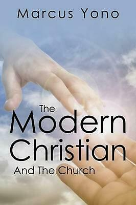 The Modern Christian: And the Church by Marcus Yono (English) Paperback Book Fre