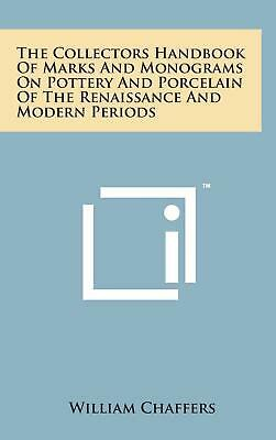 The Collectors Handbook of Marks and Monograms on Pottery and Porcelain of the R