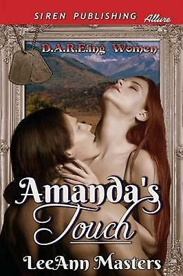 Amanda's Touch [D.A.R.E.Ing Women] (Siren Publishing Allure) by Leeann Masters (
