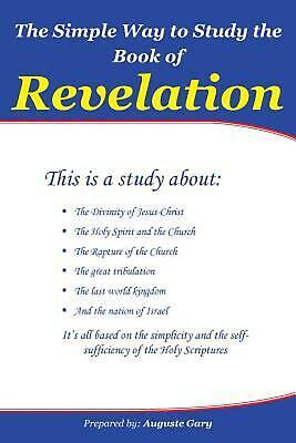 The Simple Way to Study the Book of Revelation by AUGUSTE GARY (English) Paperba