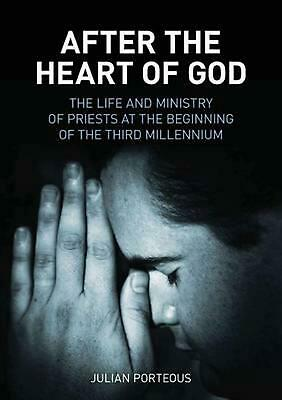 After the Heart of God: The Life and Ministry of Priests at the Beginning of the