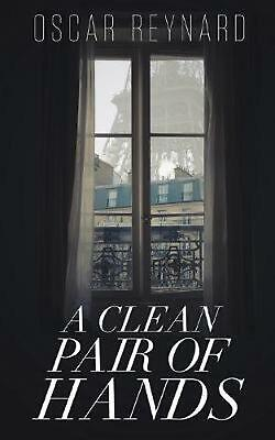 A Clean Pair of Hands by Oscar Reynard (English) Paperback Book Free Shipping!